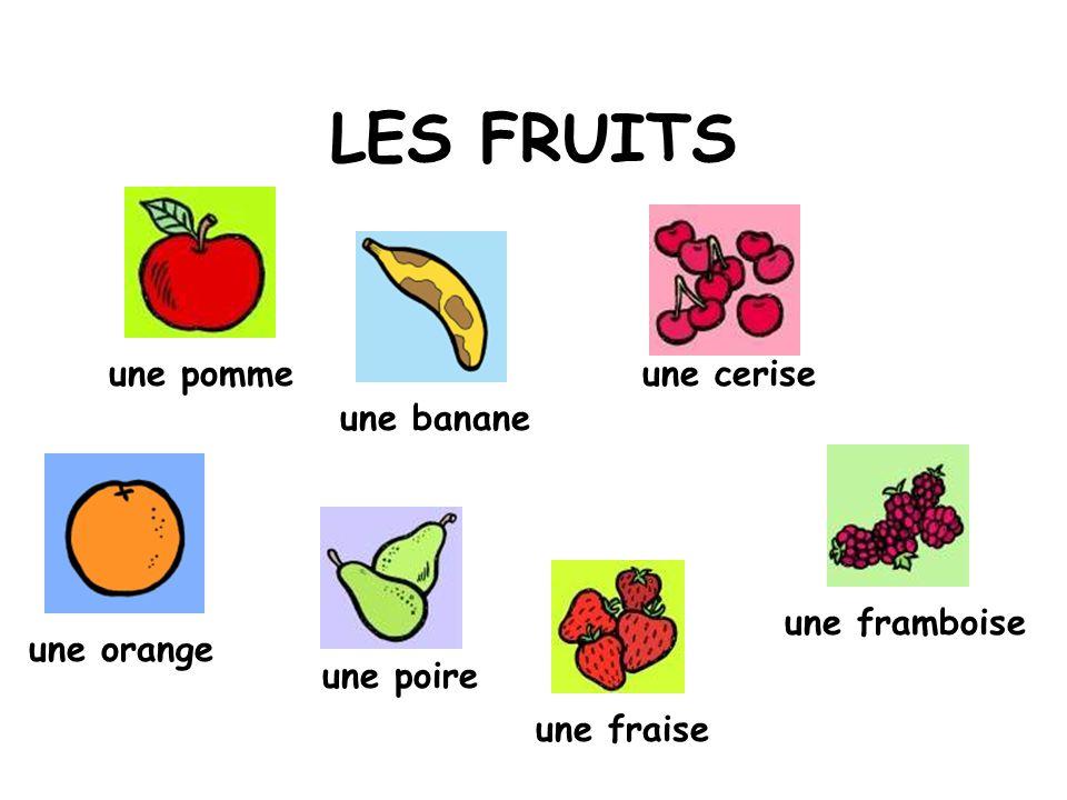 LES FRUITS une pomme une cerise une banane une framboise une orange