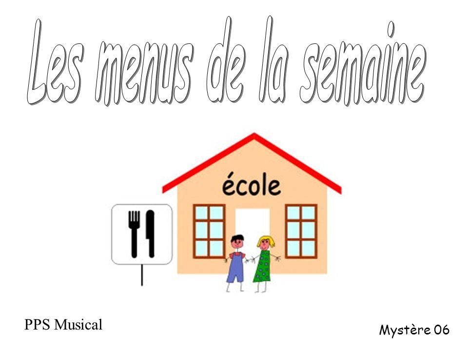 Les menus de la semaine PPS Musical Mystère 06