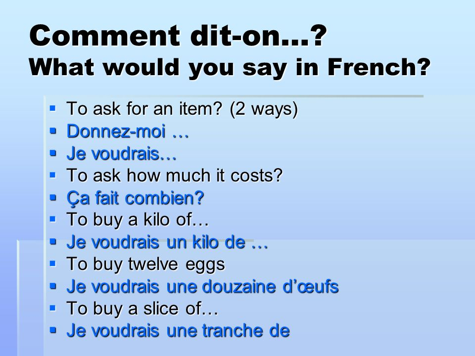 Comment dit-on… What would you say in French