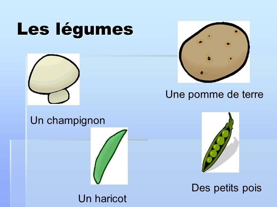 Les légumes Une pomme de terre Un champignon Des petits pois