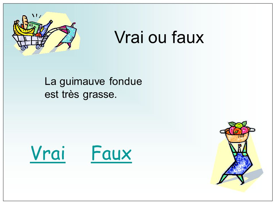 Vrai ou faux La guimauve fondue est très grasse. Vrai Faux