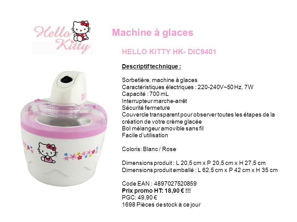 Machine à glaces HELLO KITTY HK- DIC9401 Descriptif technique :