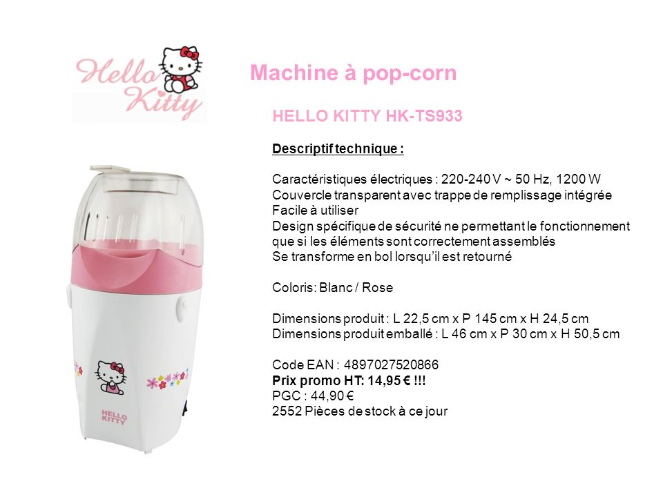 Machine à pop-corn HELLO KITTY HK-TS933 Descriptif technique :