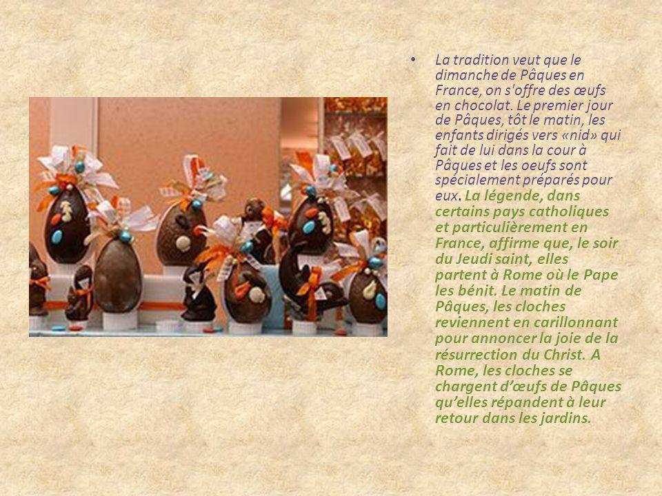 La tradition veut que le dimanche de Pâques en France, on s offre des œufs en chocolat.