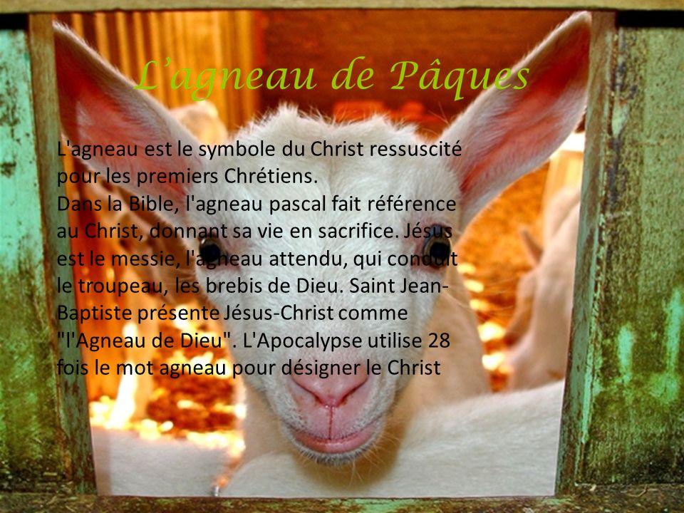 L agneau est le symbole du Christ ressuscité pour les premiers Chrétiens.