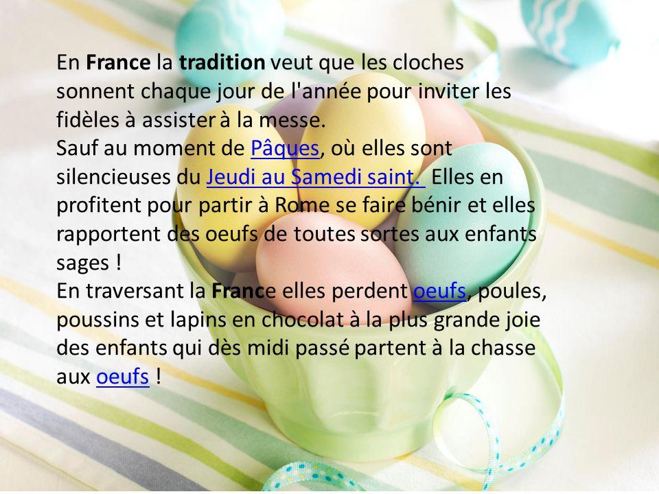 En France la tradition veut que les cloches sonnent chaque jour de l année pour inviter les fidèles à assister à la messe.