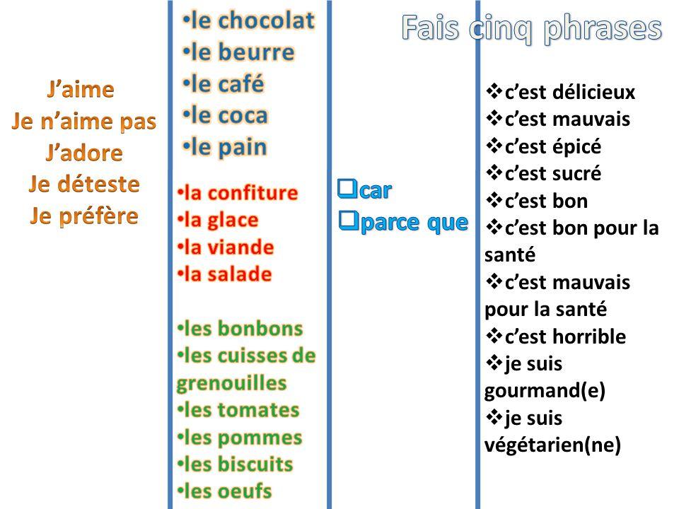Fais cinq phrases le chocolat le beurre le café le coca le pain J'aime