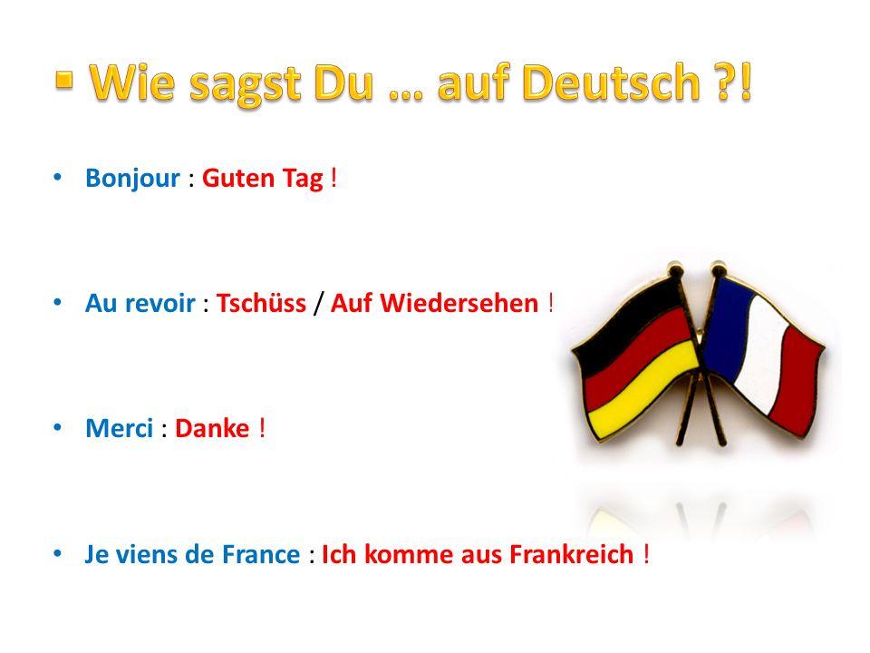 Wie sagst Du … auf Deutsch !