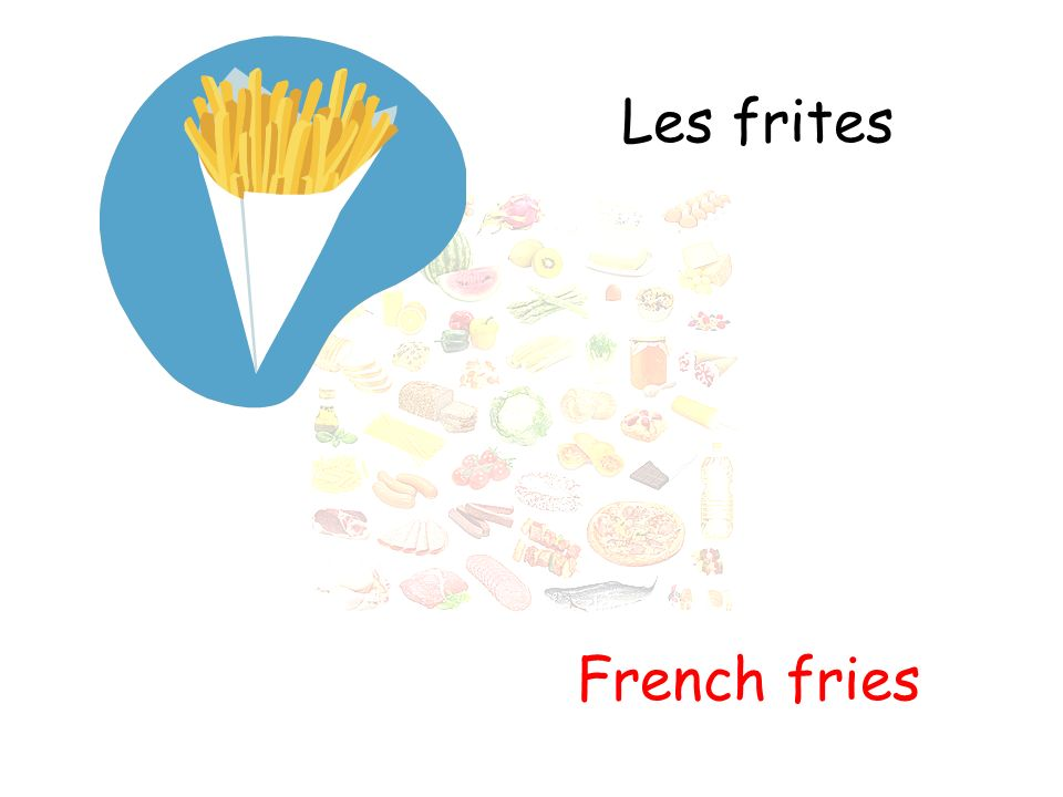 Les frites French fries