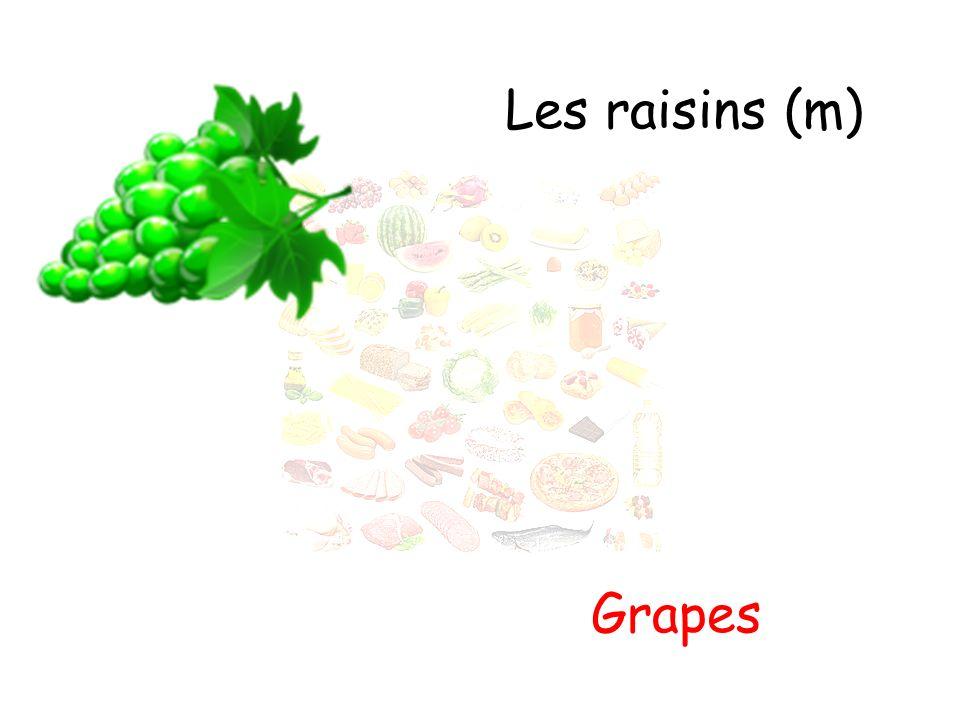 Les raisins (m) Grapes