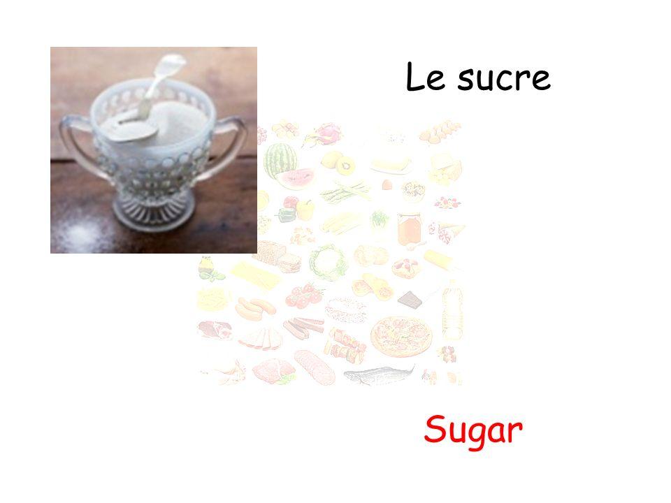 Le sucre Sugar