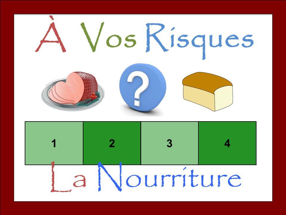 À Vos Risques 1 2 3 4 La Nourriture