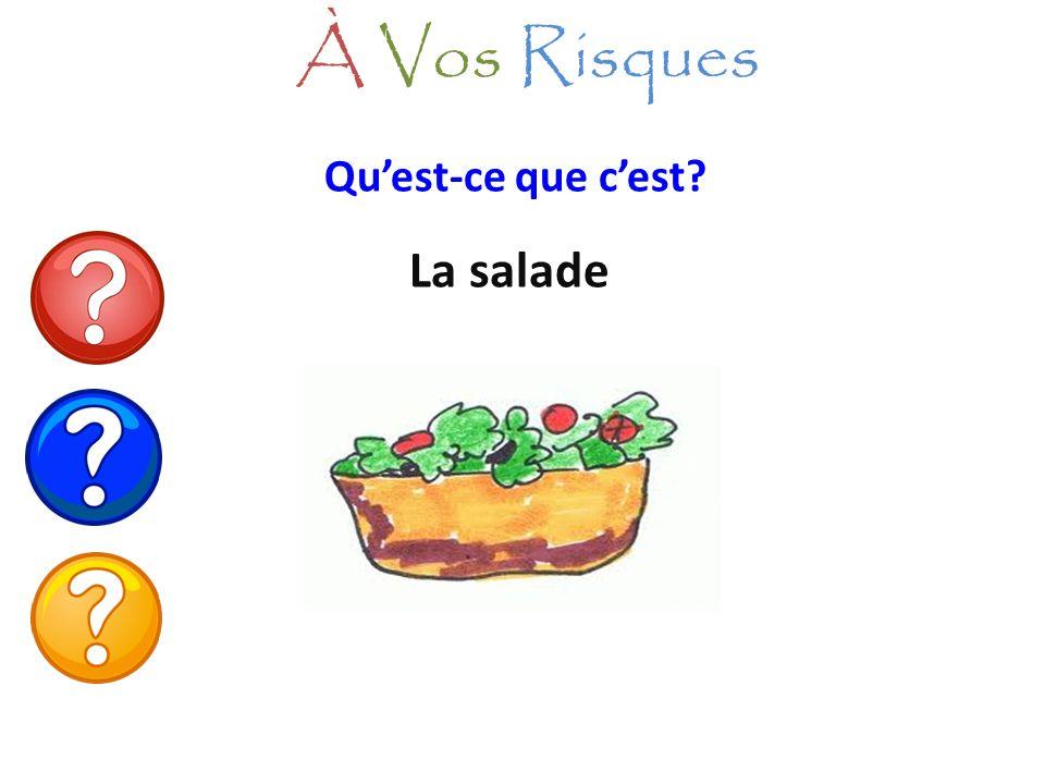 À Vos Risques Qu'est-ce que c'est La salade