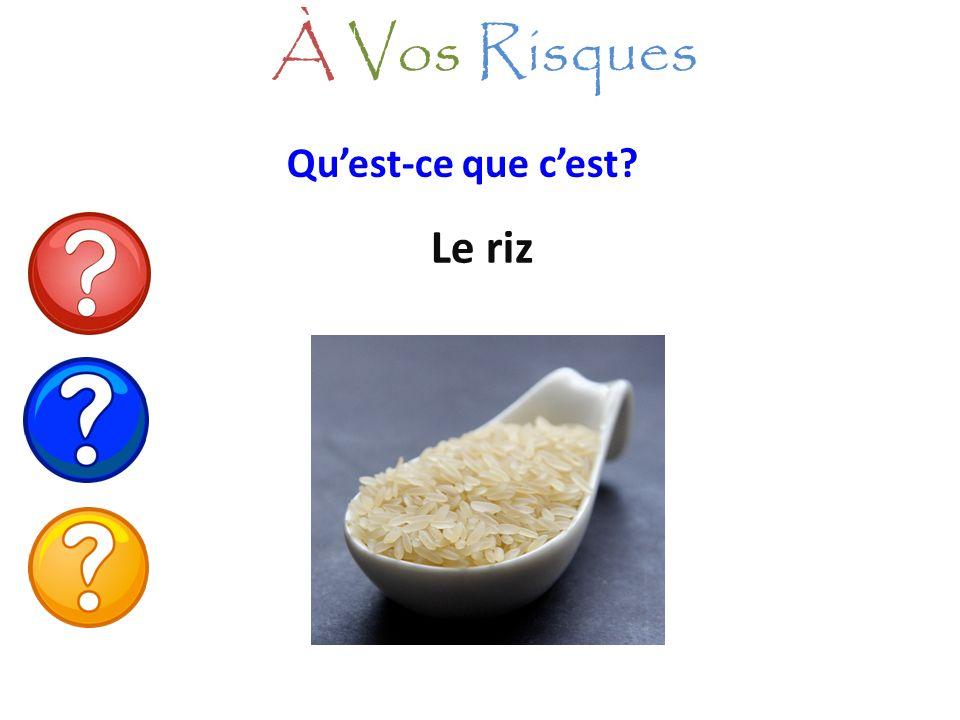 À Vos Risques Qu'est-ce que c'est Le riz