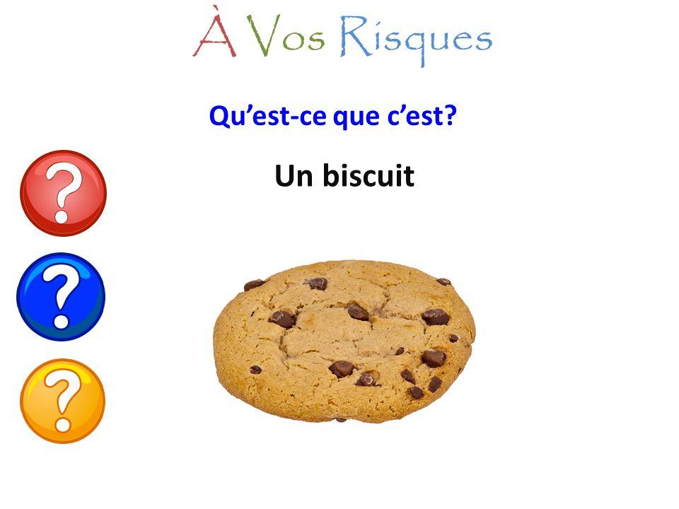 À Vos Risques Qu'est-ce que c'est Un biscuit