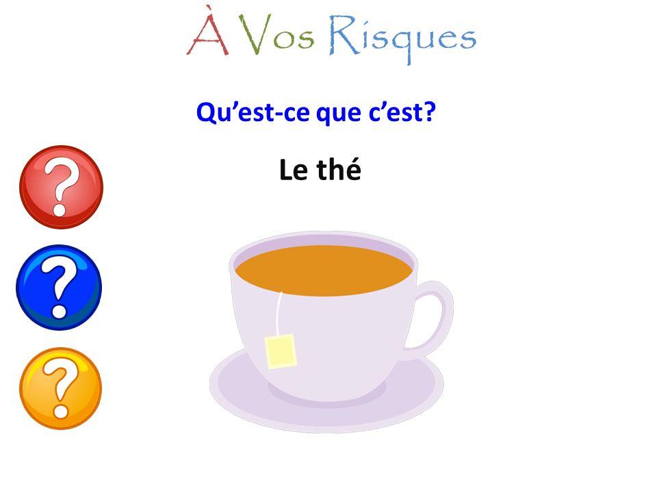 À Vos Risques Qu'est-ce que c'est Le thé