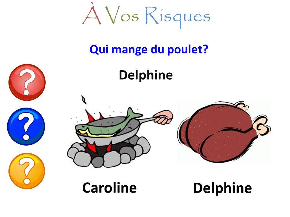 À Vos Risques Qui mange du poulet Delphine Caroline Delphine