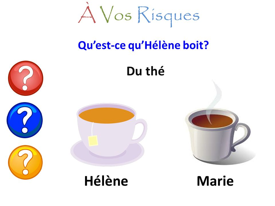 À Vos Risques Qu'est-ce qu'Hélène boit Du thé Hélène Marie