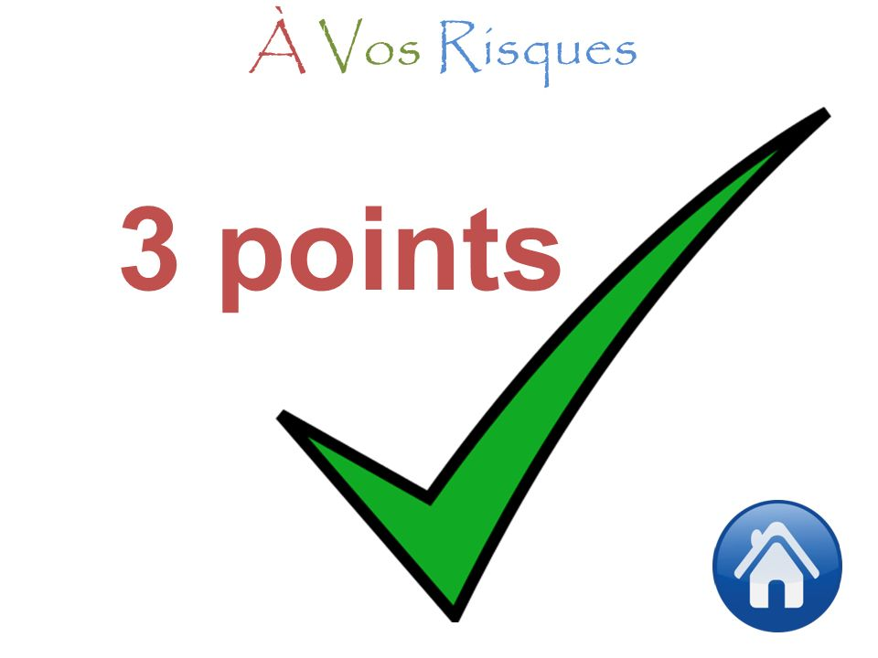 À Vos Risques 3 points