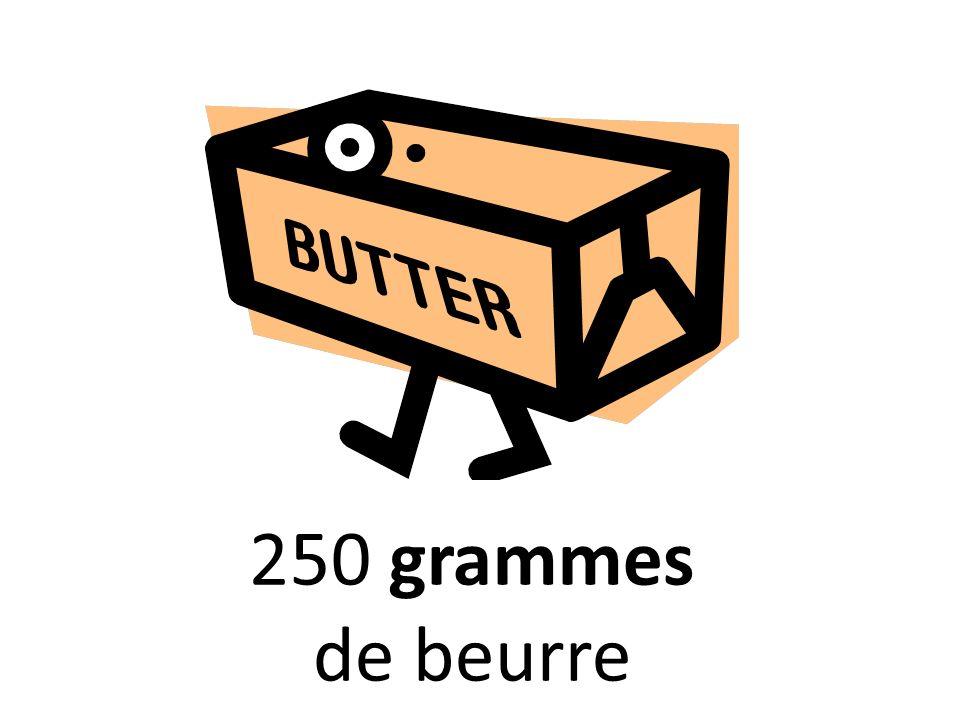 250 grammes de beurre