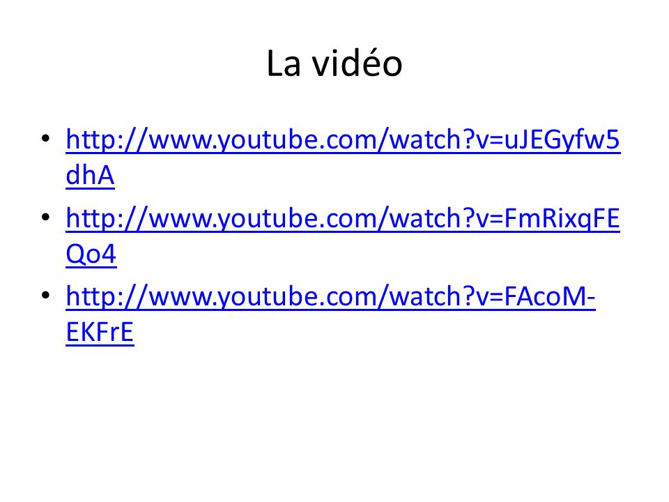 La vidéo http://www.youtube.com/watch v=uJEGyfw5dhA