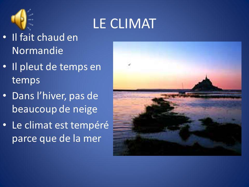 LE CLIMAT Il fait chaud en Normandie Il pleut de temps en temps