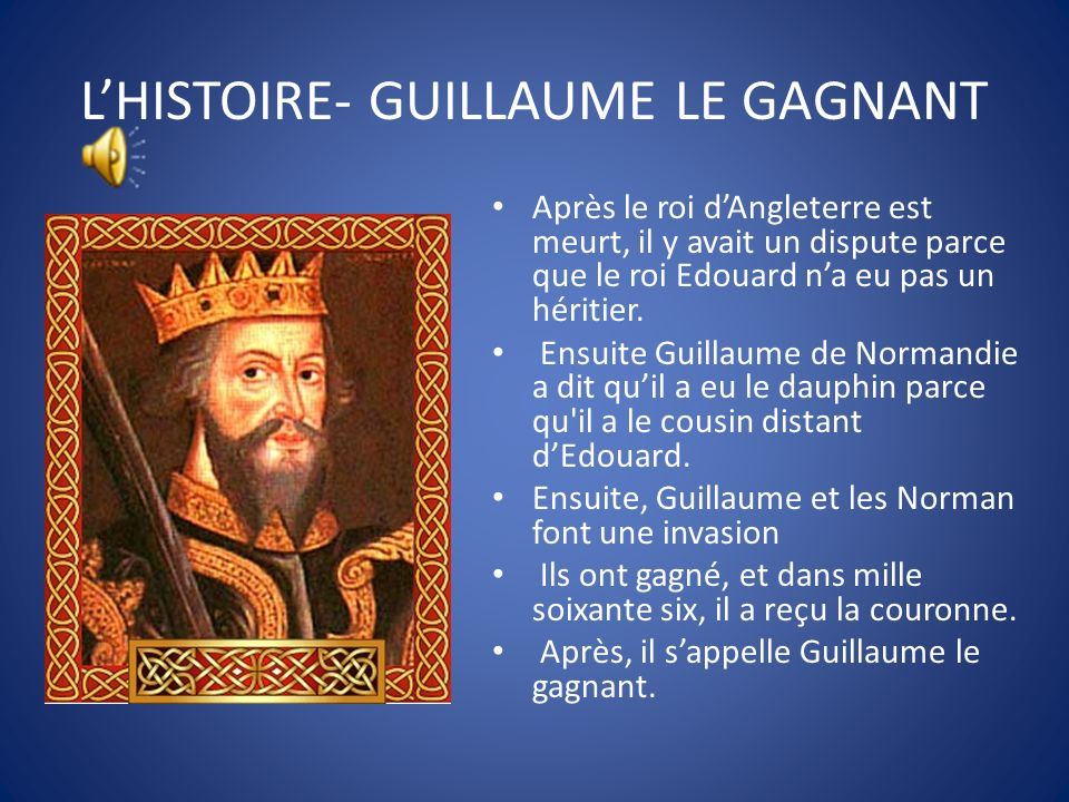 L'HISTOIRE- GUILLAUME LE GAGNANT