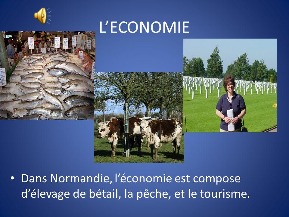 L'ECONOMIE Dans Normandie, l'économie est compose d'élevage de bétail, la pêche, et le tourisme.