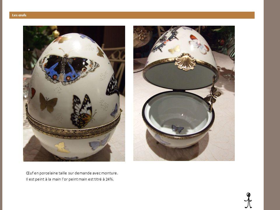 Les œufs Œuf en porcelaine taille sur demande avec monture.