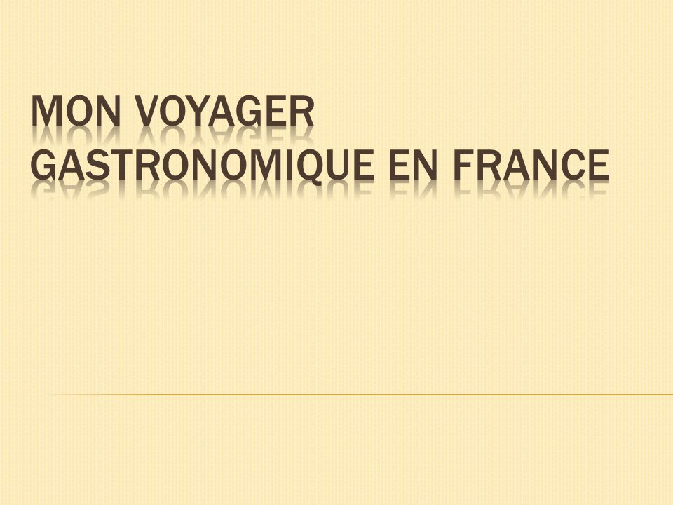 Mon Voyager gastronomique en France