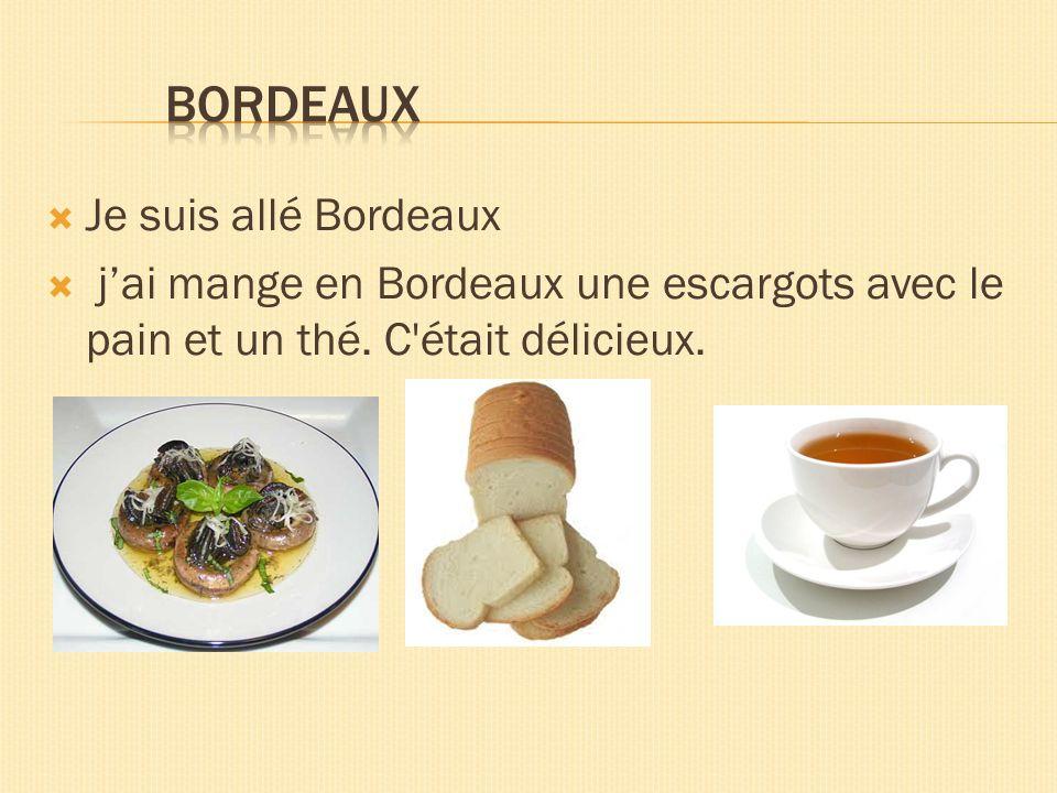 Bordeaux Je suis allé Bordeaux