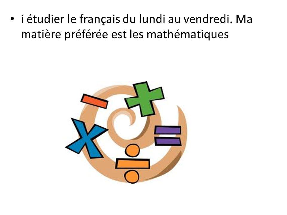 i étudier le français du lundi au vendredi