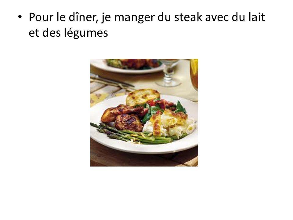 Pour le dîner, je manger du steak avec du lait et des légumes