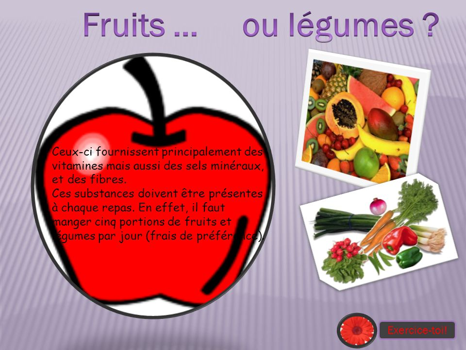 Fruits … ou légumes
