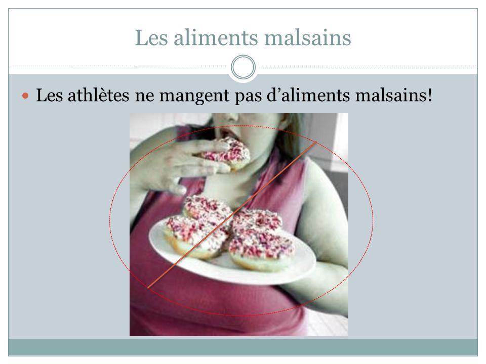 Les aliments malsains Les athlètes ne mangent pas d'aliments malsains!