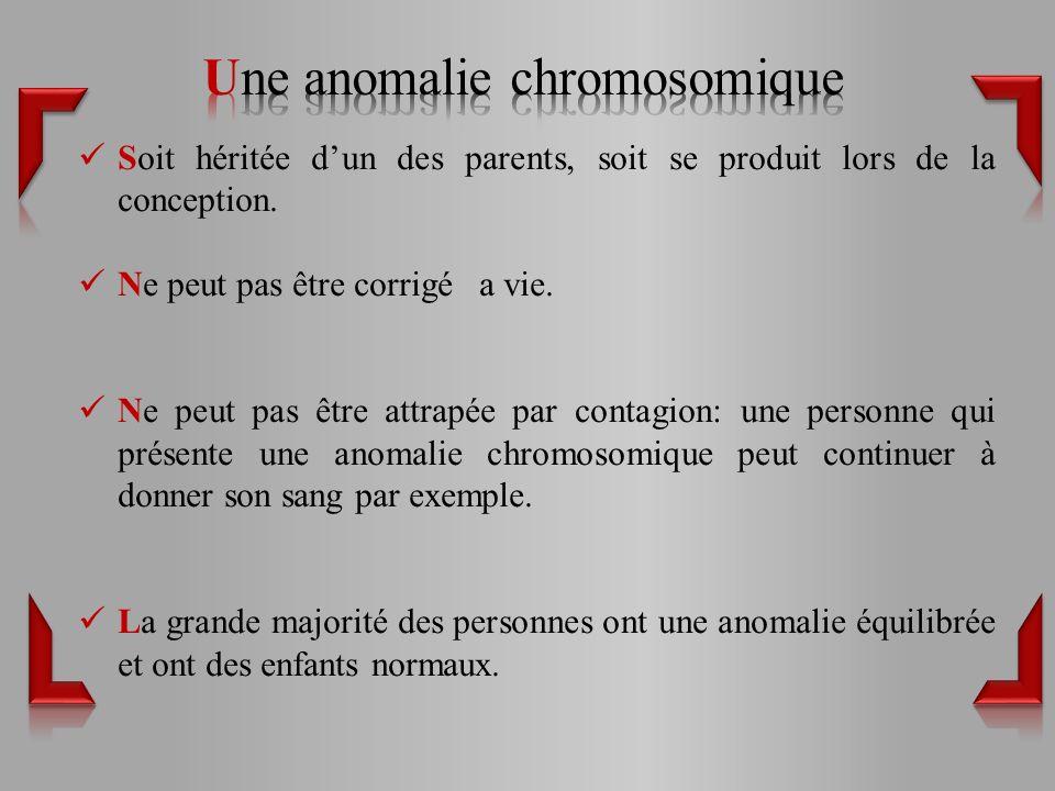 Une anomalie chromosomique