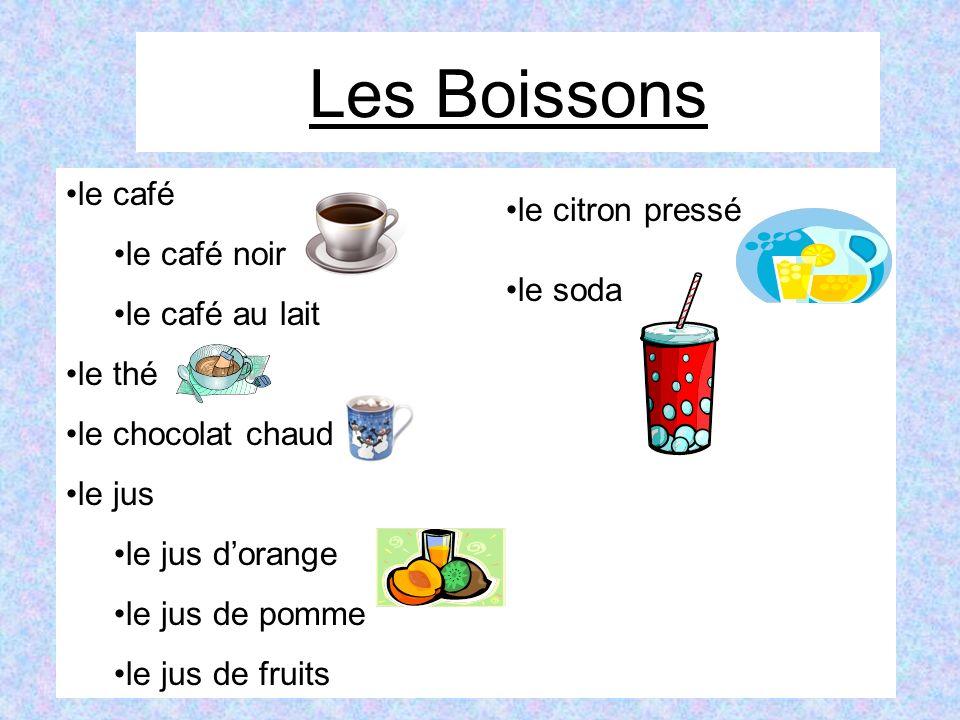 Les Boissons le café le citron pressé le café noir le café au lait