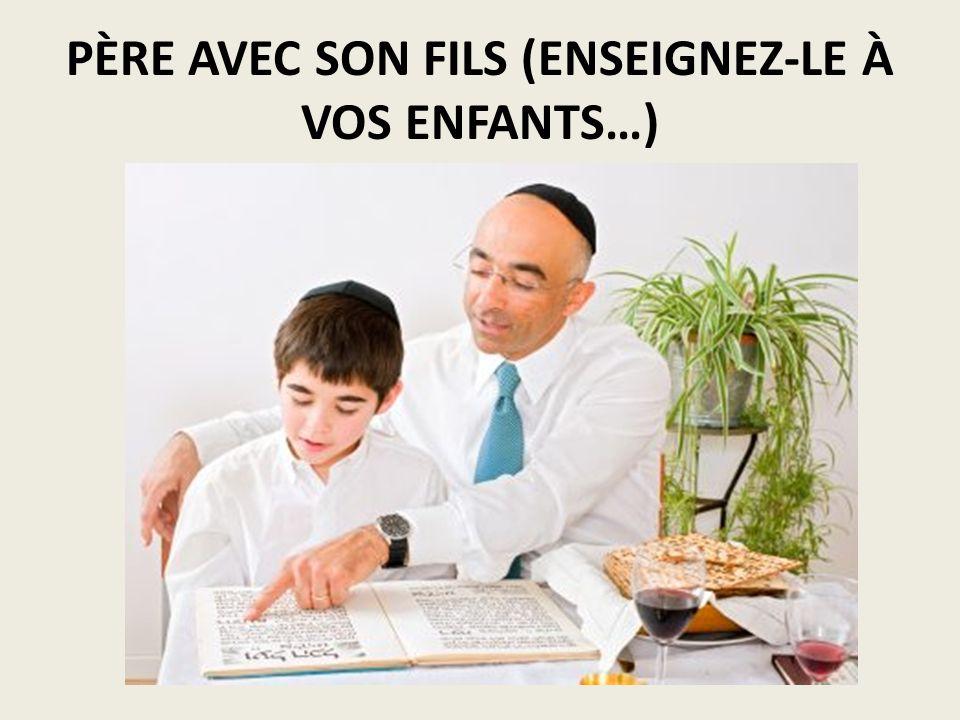 PÈRE AVEC SON FILS (ENSEIGNEZ-LE À VOS ENFANTS…)