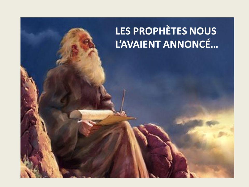 LES PROPHÈTES NOUS L'AVAIENT ANNONCÉ…