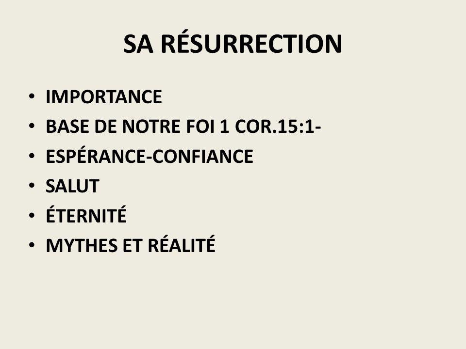 SA RÉSURRECTION IMPORTANCE BASE DE NOTRE FOI 1 COR.15:1-