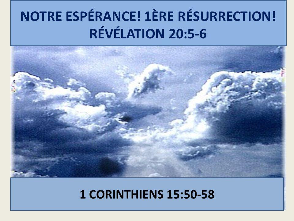 NOTRE ESPÉRANCE! 1ÈRE RÉSURRECTION! RÉVÉLATION 20:5-6