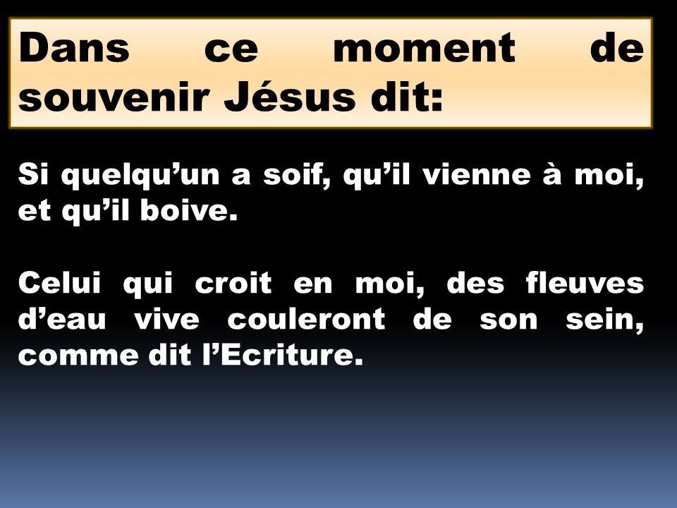 Dans ce moment de souvenir Jésus dit: