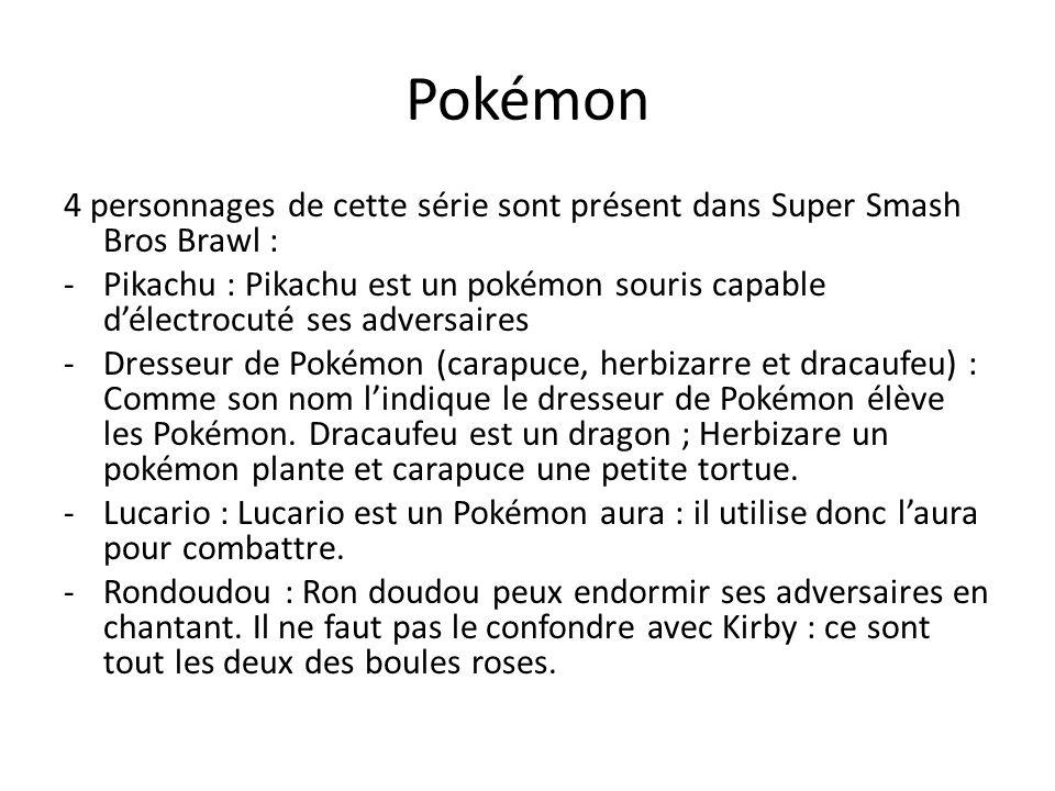Pokémon 4 personnages de cette série sont présent dans Super Smash Bros Brawl :