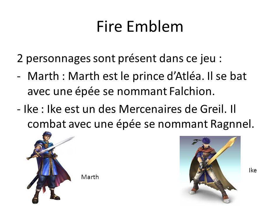Fire Emblem 2 personnages sont présent dans ce jeu :