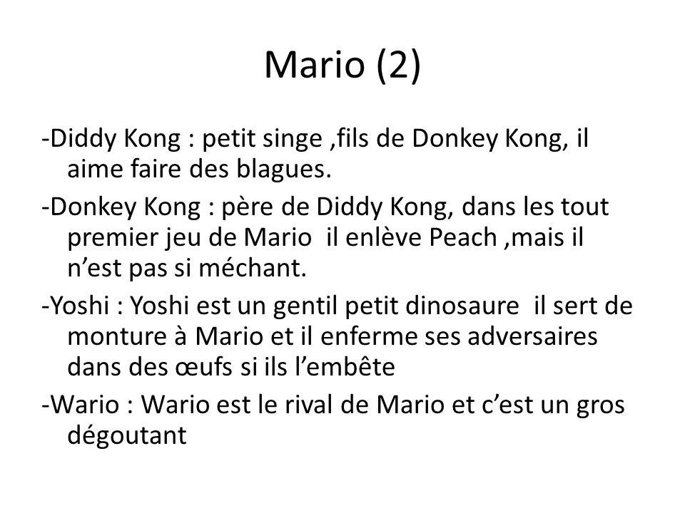Mario (2) -Diddy Kong : petit singe ,fils de Donkey Kong, il aime faire des blagues.