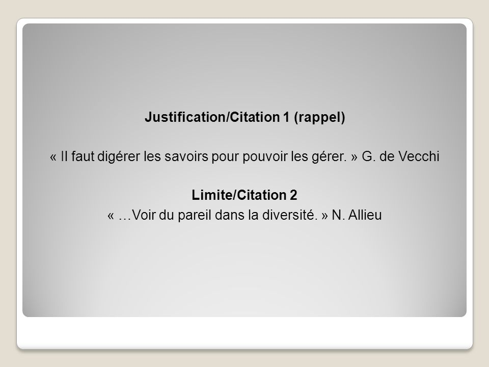Justification/Citation 1 (rappel)