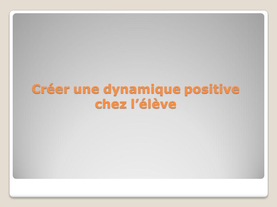 Créer une dynamique positive chez l'élève
