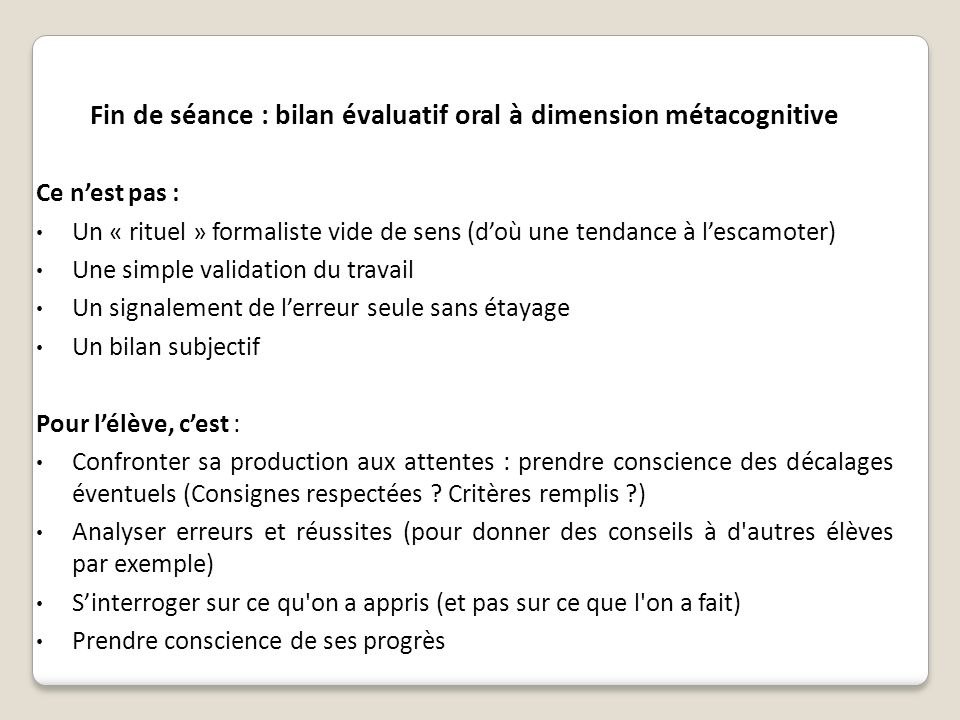 Fin de séance : bilan évaluatif oral à dimension métacognitive