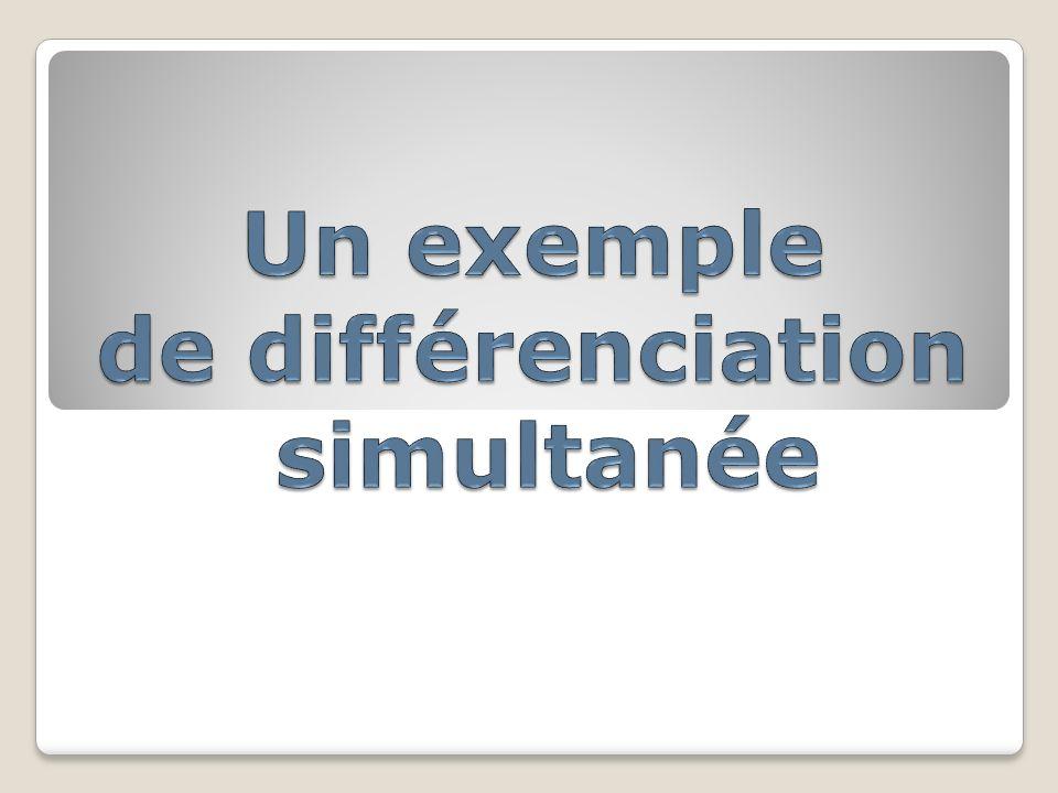 Un exemple de différenciation simultanée