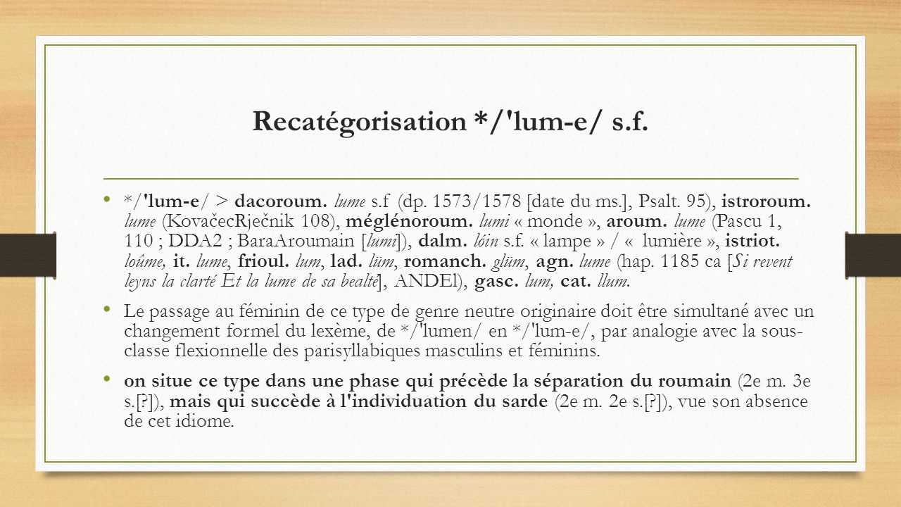 Recatégorisation */ lum-e/ s.f.